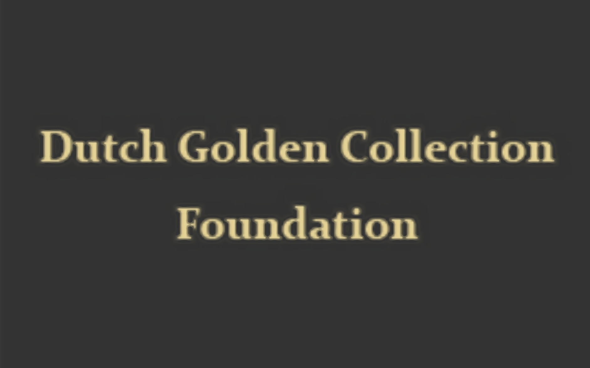 Stichting Dutch Golden Collection Foundation